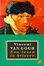 Vincent van Gogh: Een leven in brieven by…