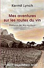 Mes aventures sur les routes du vin by…