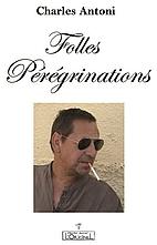 Folles pérégrinations by Charles Antoni