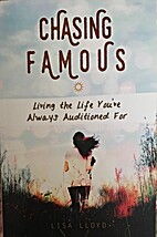 Chasing Famous: Living the Life You've…