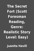 The Secret Fort (Scott Foresman Reading,…