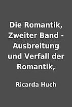 Die Romantik, Zweiter Band - Ausbreitung und…