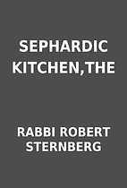 SEPHARDIC KITCHEN,THE by RABBI ROBERT…