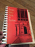 Recipes from a Parish on Peachtree by The…