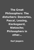 The Great Philosophers: The disturbers:…