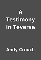 A Testimony in Teverse by Andy Crouch