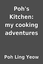 Poh's Kitchen: my cooking adventures by Poh…