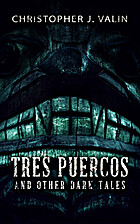 Tres Puercos: And Other Dark Tales by…