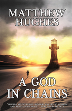 A God in Chains by Matthew Hughes