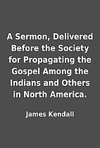 A Sermon, Delivered Before the Society for…