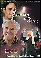 Tuesdays with Morrie [1999 TV movie] by Mick…