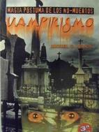 Vampirismo: Magia póstuma de los no-muertos…