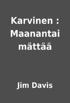 Karvinen : Maanantai mättää by Jim Davis
