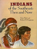 Indians of the Southeast: Then and Now by…