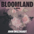 Bloomland : a novel by John Englehardt