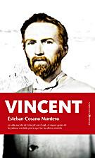 Vincent by Esteban Cosano Montero