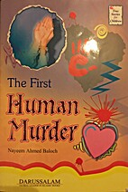 The First Human Murder by Nayeem Ahmed…