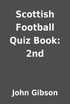 Scottish Football Quiz Book: 2nd by John…