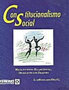 Constitucionalismo Social by Luis Bernardo…