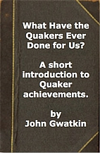 What Have the Quakers Ever Done for Us? A…