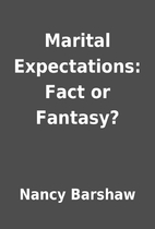 Marital Expectations: Fact or Fantasy? by…