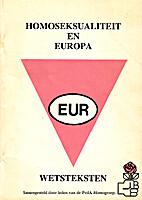 Homoseksualiteit en Europa : wetsteksten by…
