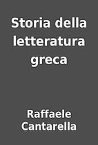 Storia della letteratura greca by Raffaele…