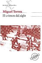 CRIMEN DEL SIGLO, EL by Miguel Torres