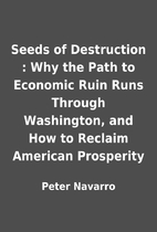 Seeds of Destruction : Why the Path to…