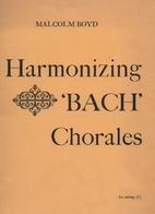 Harmonizing Bach chorales by Malcolm Boyd