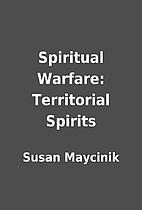 Spiritual Warfare: Territorial Spirits by…
