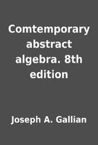 Comtemporary abstract algebra. 8th edition…