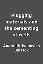 Plugging materials and the cementing of…