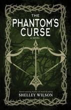 The Phantom's Curse by Shelley Wilson