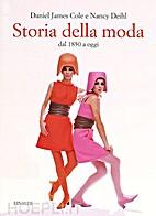 Storia della moda dal 1850 a oggi by Daniel…