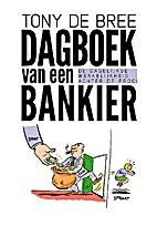 Dagboek van een bankier by Tony de Bree