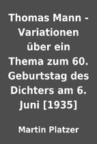 Thomas Mann - Variationen über ein Thema…