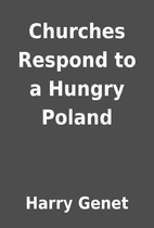 Churches Respond to a Hungry Poland by Harry…
