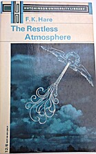 The Restless Atmosphere by F. Kenneth Hare