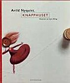 Knapphuset by Arild Nyquist