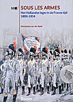 Sous les armes : het Hollandse leger in de…