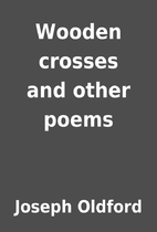 Wooden crosses and other poems by Joseph…