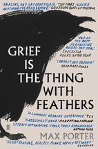 Grief is the Thing with Feathers by Max…