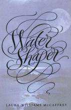 Water Shaper by Laura Williams McCaffrey