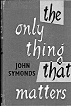 The only thing that matters by John Symonds