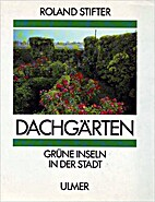 Dachgärten. Grüne Inseln in der Stadt by…