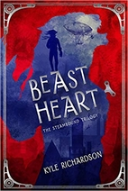 Beast Heart (The Steambound Trilogy) by Kyle…