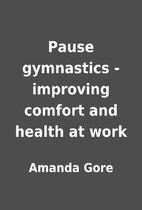 Pause gymnastics - improving comfort and…