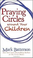 Praying Circles around Your Children by Mark…