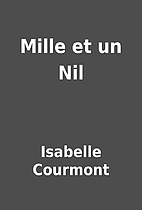 Mille et un Nil by Isabelle Courmont